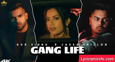 Gang Life गैंग लाइफ Song Lyrics | Gur Sidhu & Jassa Dhillon | New Punjabi Song 2020