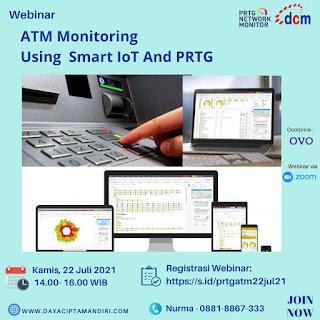 Webinar ATM MONITORING using SMART IOT & PRTG - 22 Juli 2021
