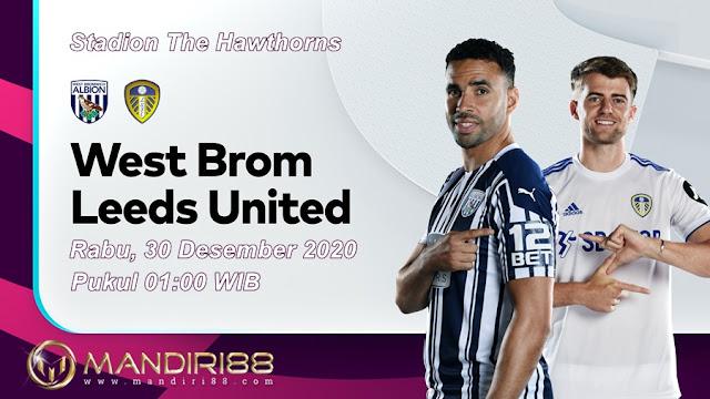 Prediksi West Bromwich Albion Vs Leeds United, Rabu 30 Desember 2020 Pukul 01.00 WIB @ Mola TV
