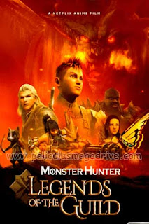 Monster Hunter: Leyendas Del Gremio [2021] HD 1080P Latino [GD-MG-MD-FL-UP-1F] LevellHD