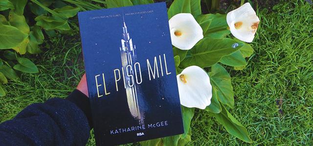RESEÑA DE LIBRO | EL PISO MIL -  KATHERINE MCGEE