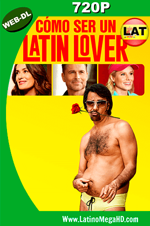 Cómo Ser Un Latin Lover (2017) Latino HD WEB-DL 720p ()