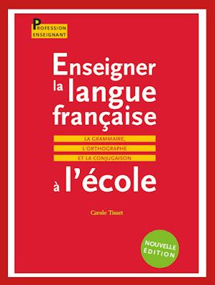 Enseigner la langue française à l'école pdf : l'orthographe, La grammaire et la conjugaison