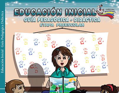 Educación Inicial: Guía Pedagógica-Didáctica. Etapa Preescolar