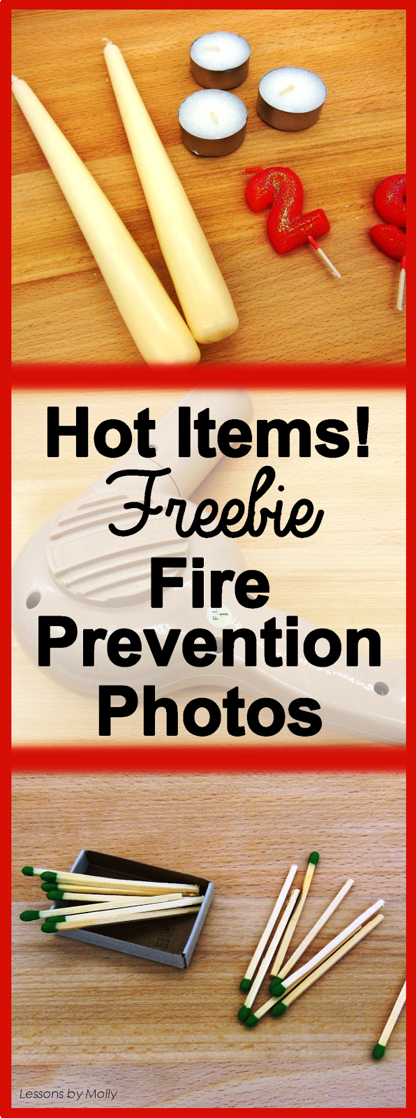 October is fire safety month!  This fire and burn prevention picture file includes ten photos of common household items that have the potential to be very dangerous for young children.  The photos include candles, matches, lighters, burner, hot tea, hot soup, an iron, light bulb, hair dryer, and hair iron.   Enjoy using these fire prevention images with your class when you are introducing a fire safety unit.  You may use the photos to create educational materials for individual classroom use.