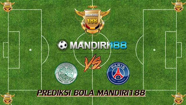 AGEN BOLA - Prediksi Celtic FC vs Paris Saint Germain 13 September 2017