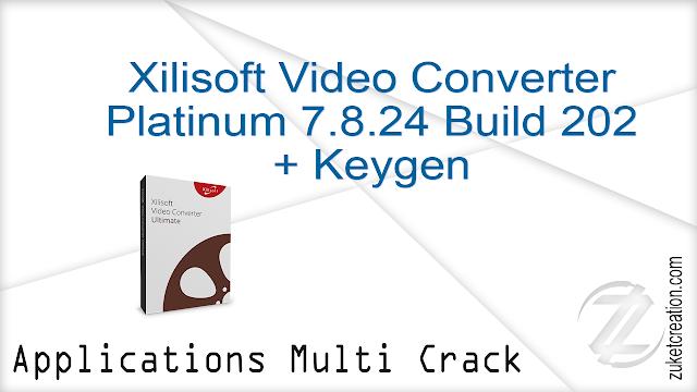 Xilisoft Video Converter Platinum 7.8.24 Build 202 + Keygen