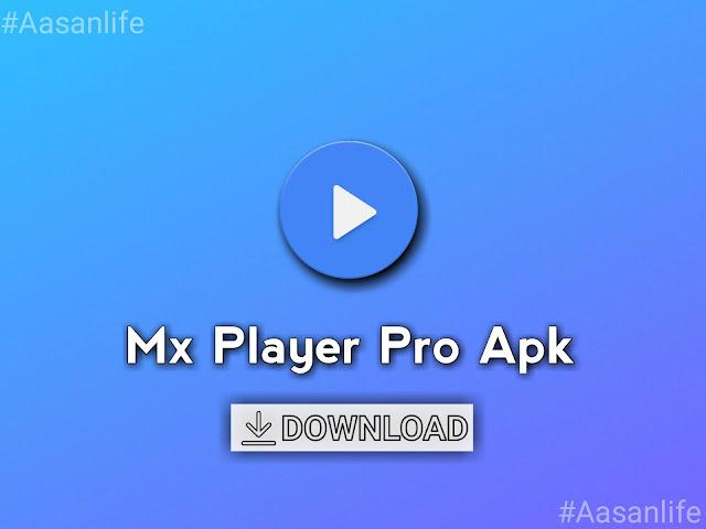 Mx Player Pro v1.15.6 Apk Download Letest Version 2020