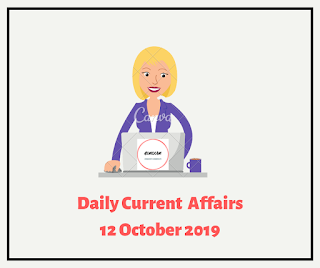 Daily Current  Affairs 12 October 2019
