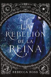 La rebelión de la reina | La rebelión de la reina #1 | Rebecca Ross