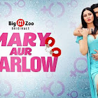 Mary Aur Marlow webseries  & More