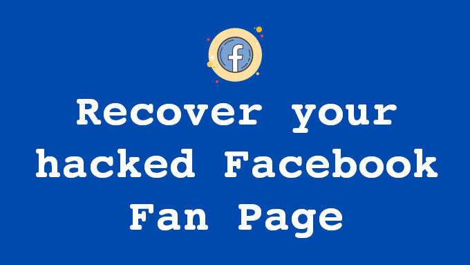 Recover hacked facebook fan page