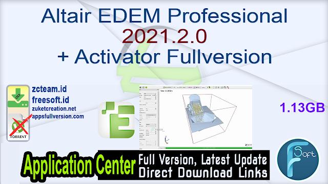 Altair EDEM Professional 2021.2.0 + Activator Fullversion