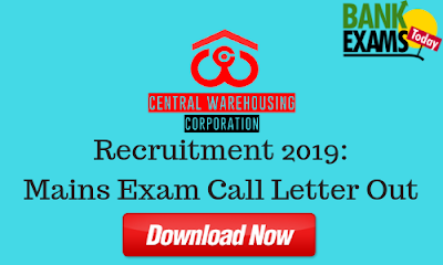 Central Warehousing Corporation Recruitment 2019: Mains Exam Call Letter Out