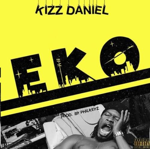 [Music] Kizz Daniel – EKO (Prod by Philkeyz)