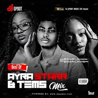 MIXTAPE: DJ OP Dot - Best Of Ayra Starr & Tems Mix