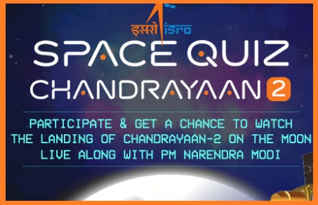 ISRO Organising Online Space Quiz on Chandrayan 2 for Higher Secondary Students ( 8th 9th and 10 Standard Students ) all over India. Know the Terms and Conditions to Particiapate ISRO Online Space Quiz Competition at official website https://quiz.mygov.in/. Clear instructions has been issued on How to participate /Attempt the Online Space Quiz which is going to be live from 10th August to 20th August To increase awareness about the space programme, an online quiz competition will be conducted by ISRO in coordination with MyGov.in from 10th August to 20th August, 2019. Online Space Quiz | MyGov Quiz By ISRO @quiz.mygov.in for 8th to 10th Class Students - Details online-space-quiz-mygov-quiz-by-isro-details-terms-conditions
