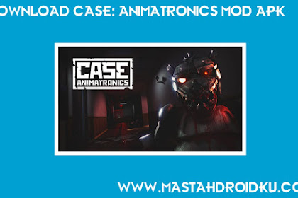 Download CASE: Animatronics MOD v1.3 Apk