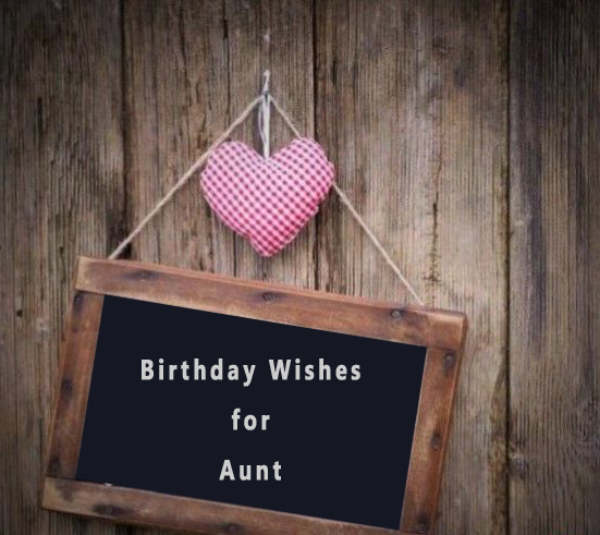50+ Special Birthday Wishes for Aunt - Happy Birthday my sweet Aunt!