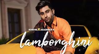 LAMBORGHINI Lyrics - Khatri | Pranjal Dahiya