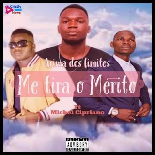 Acima Dos Limites  - Merito (feat. Michel Cypriano)
