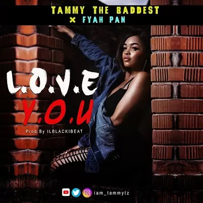 Download Audio | Tammy The Baddest ft Fyah Pan - Love You