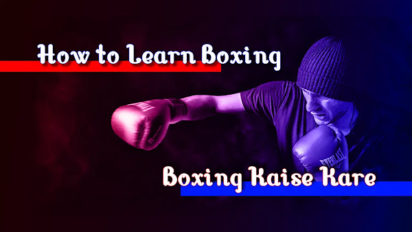 Boxing कैसे सीखे | Boxing Rules list | How to Learn Boxing - in HINDI