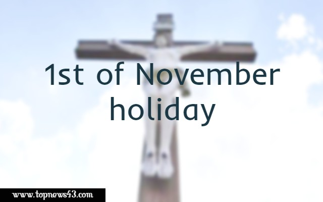 1st of November holiday - All Saints Day 1 November 2019 Is A Holiday