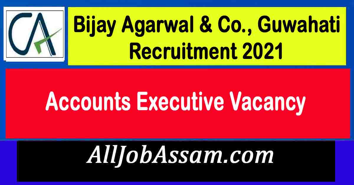 Bijay Agarwal & Co., Guwahati Recruitment 2021