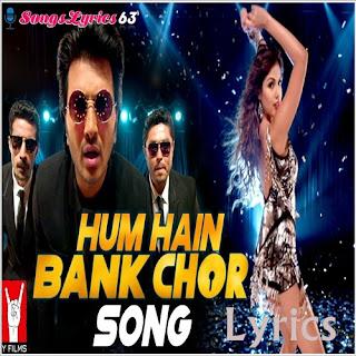 Hum Hain Bank Chor Lyrics Bank Chor [2017]