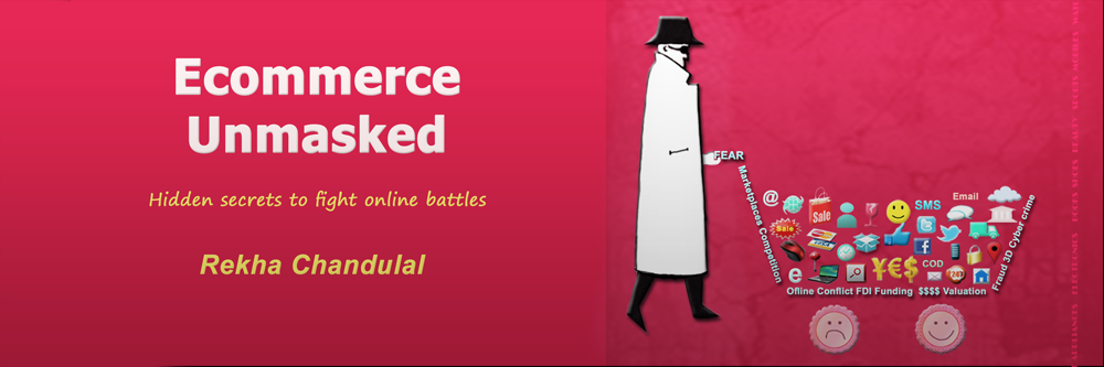My Book- Ecommerce Unmasked: Hidden secrets to fight online battles