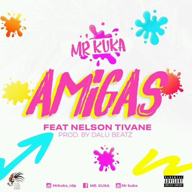 Mr. Kuka Feat. Nelson Tivane - Amigas (Prod. Dalu Beatz)