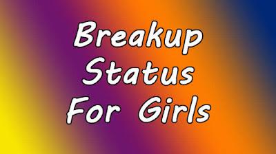 Breakup Status For Girls In English