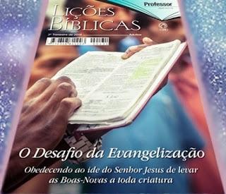 EBD - terceiro trimestre de 2016. CPAD - O Desafio da evangelização - Obedecendo ao ide do Senhor Jesus de levar as Boas Novas a toda criatura - Claudionor de Andrade. Lição 2: Deus, o primeiro evangelista
