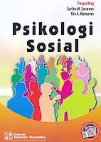 Judul Buku : Psikologi Sosial Pengarang : Sarlito W. Sarwono – Eko A. Meinarno Penerbit : Salemba Humanika