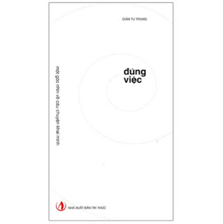 Đúng Việc - Một Góc Nhìn Về Câu Chuyện Khai Minh (Tái Bản 2021) ebook PDF EPUB AWZ3 PRC MOBI