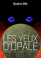 Couverture du livre Les yeux d'Opale de Benedicte Taffin