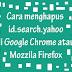 Cara Menghapus id.search.yahoo di Google Chrome Atau Di Mozzila Firefox