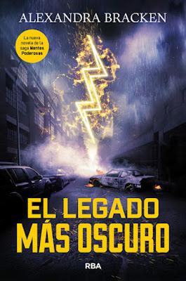 LIBRO - Mentes Poderosas #4 El legado más oscuro Alexandra Bracken  (RBA Molino - 18 Octubre 2018)  COMPRAR ESTE LIBRO