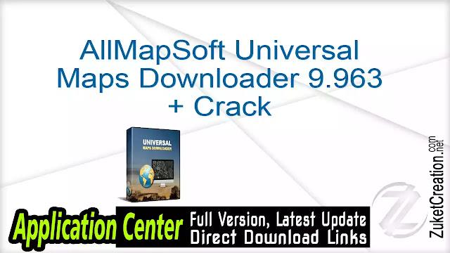 AllMapSoft Universal Maps Downloader 9.963 + Crack