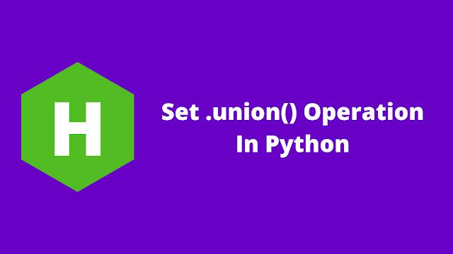 HackerRank Set .union() Operation in python problem solution