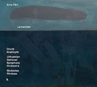 Arvo Pärt Lamentate, Fratres, Pari intervallo, Variationen zur Gesundung von Arinuschka, Vater unser; Onutė Gražinytė, Lithuanian National Symphony Orchestra, Modestas Pitrėnas; Accentus