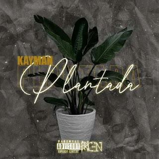 KAYMAN - Plantada [Exclusivo 2021] (Download MP3)