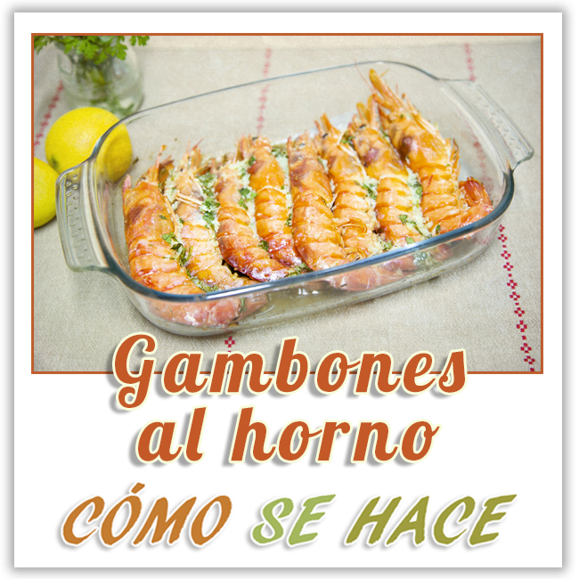 GAMBONES AL HORNO