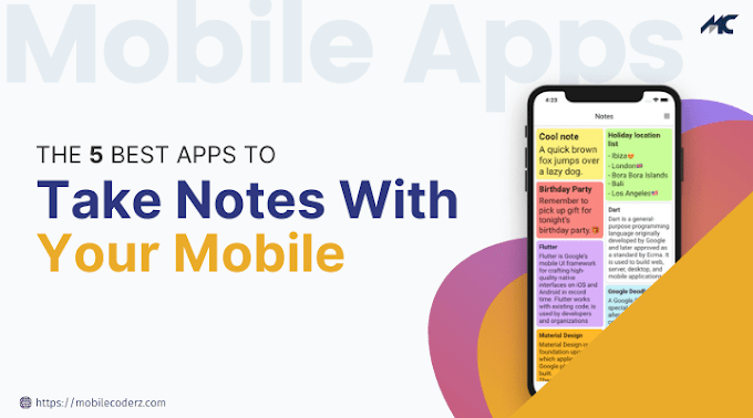 The 5 Best Apps To Take Notes With Your Mobile