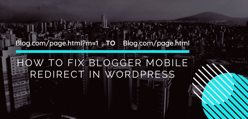 Fix Blogger Mobile Redirect in Wordpress