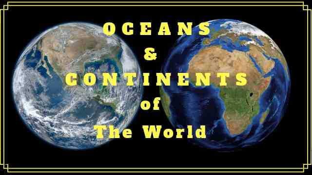 Learn Easily the Continents and Oceans of the world