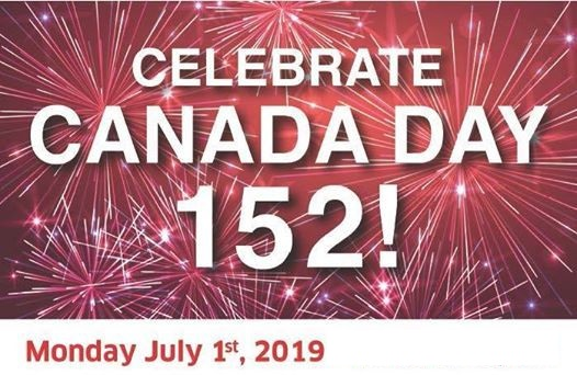 Celebrate Canada Day 152 - Monday July 1st 2019