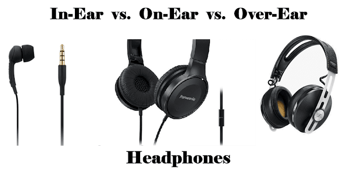 In-Ear vs. On-Ear vs. Over-Ear Headphones - Which is Best?