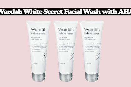 Review Wardah White Secret Facial Wash with AHA { Cara Angkat Sel Kulit Mati ]